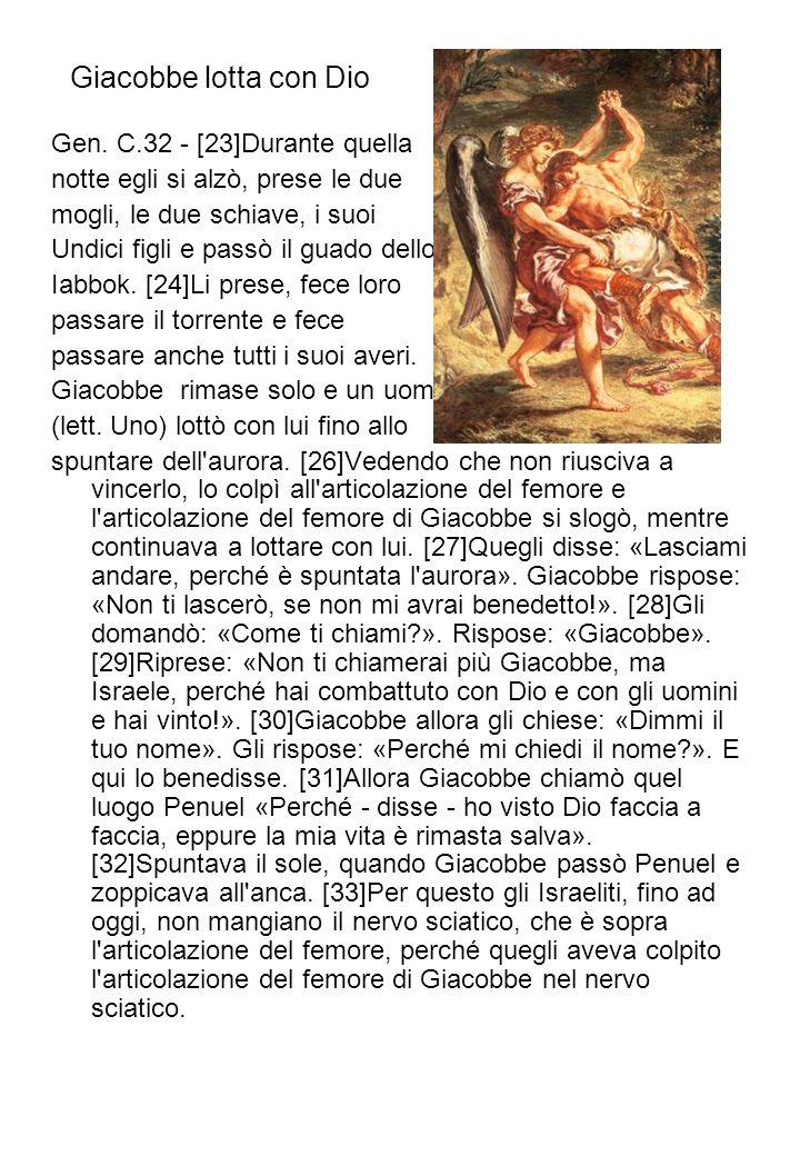 Giacobbe lotta con Dio Gen. C.32 - [23]Durante quella